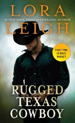 A SEXY very hot read ~ Rugged Texas Cowboy by Lora Leigh