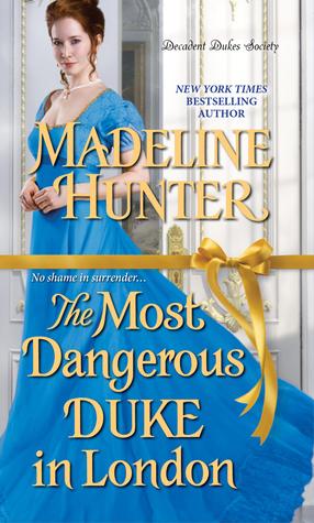 The Most Dangerous Duke in London by MadelineHunter